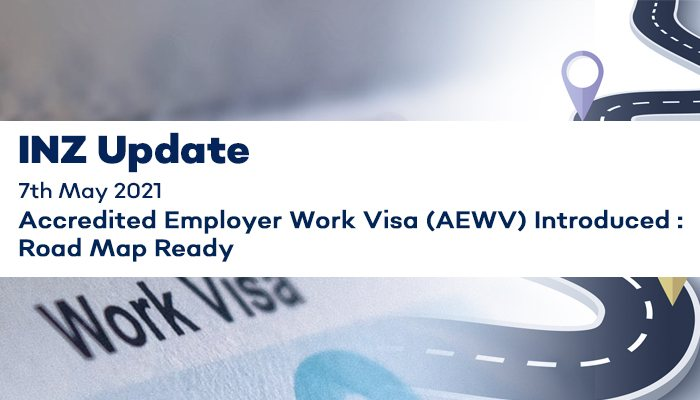 Accredited employer visa reforms Friday, 7 May 2021